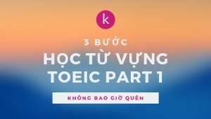 3 bước học từ vựng part 1 TOEIC