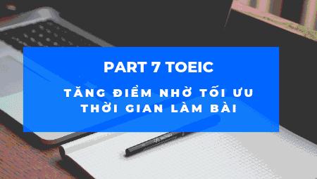 part 7 toeic tối ưu thời gian làm bài