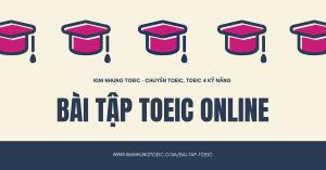 Bài tập TOEIC mỗi ngày online miễn phí