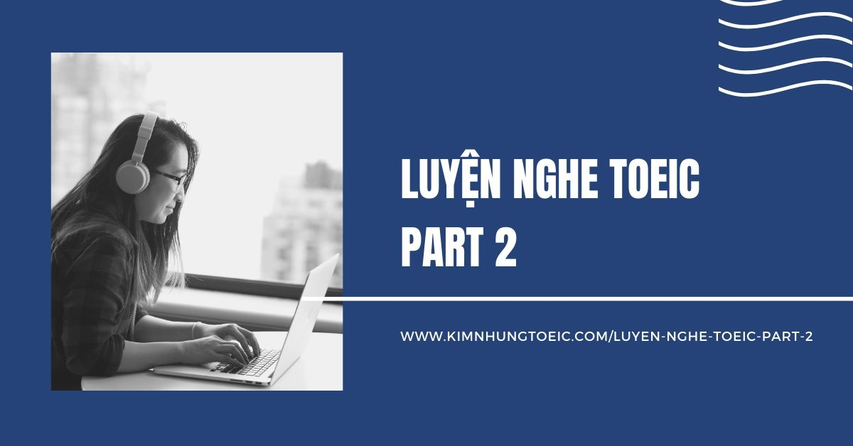 Luyện nghe TOEIC Part 2