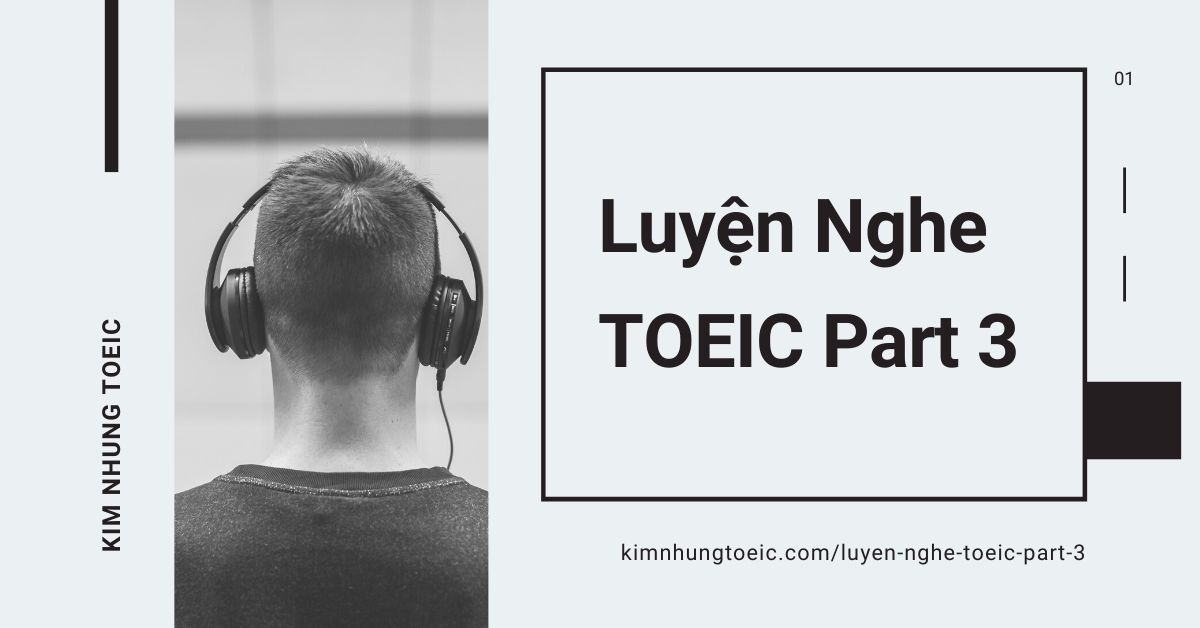 Luyện Nghe TOEIC Part 3