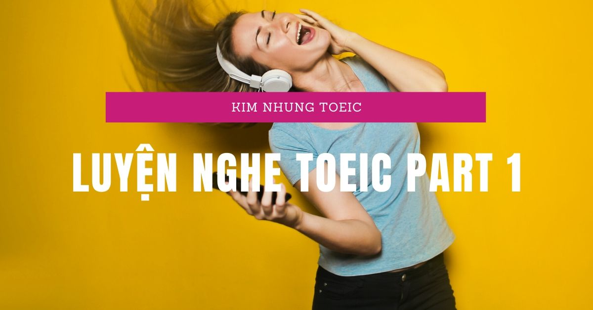 Luyện Nghe TOEIC Part 1