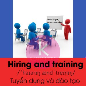 Hiring and training