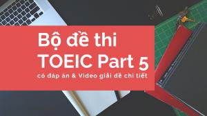 Bộ đề thi TOEIC Part 5 có đáp án